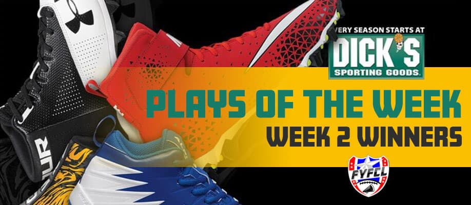 FYFCL Plays of the Week powered by Dick's Sporting Goods. Week 2 Winners